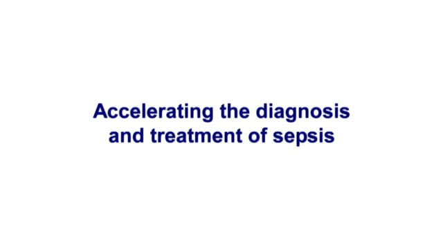 Accelerating the diagnosis and treatment of sepsis Video Slide